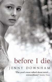 Jenny Downham - Before I die