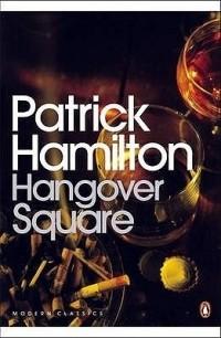 Patrick Hamilton - Hangover Square