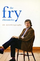 Stephen Fry - The Fry Chronicles: An Autobiography