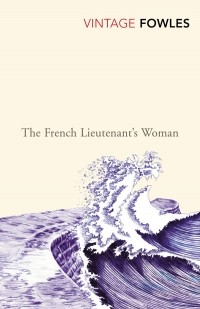 John Fowles - The French Lieutenant's Woman
