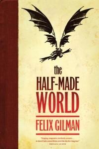 Felix Gilman - The Half-Made World