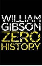 William Gibson — Zero History