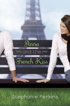 Stephanie Perkins - Anna and the French Kiss