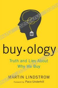 Martin Lindstrom - Buyology: Truth and Lies About Why We Buy