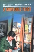 Ernest Hemingway - A Moveable Feast