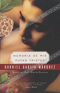 Gabriel Garcia Marquez - Memoria de mis putas tristes