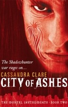 Cassandra Clare - The Mortal Instruments Book 2: City of Ashes
