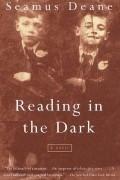 Seamus Deane - Reading in the Dark