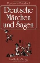 Rosemarie Griesbach - Deutsche Märchen und Sagen