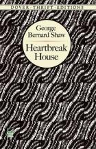 George Bernard Shaw - Heartbreak House