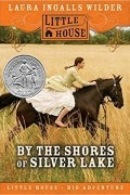 Laura Ingalls Wilder - By the Shores of Silver Lake