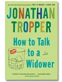 Jonathan Tropper - How to Talk to a Widower