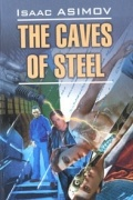 Isaac Asimov - The Caves of Steel