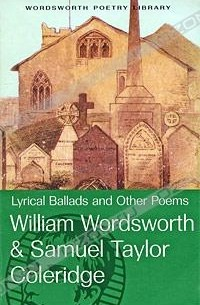 an analysis of romanticism in lyrical ballads by william wordsworth and samuel taylor coleridge Lyrical ballads by wordsworth was the piece of work that established him as an   romantic thinkers like samuel taylor coleridge and william wordsworth.