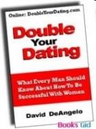 Дэвид Де Анджело - Double Your Dating