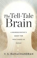 V.S. Ramachandran - The Tell–Tale Brain – A Neuroscientist's Quest for What Makes Us Human