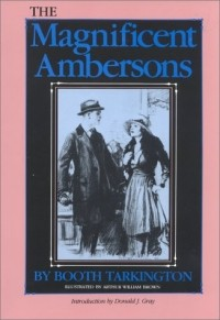 Booth Tarkington - The Magnificent Ambersons