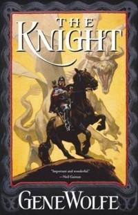 Джин Родман Вульф — Рыцарь