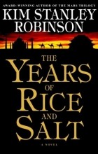 Kim Stanley Robinson - The Years of Rice and Salt