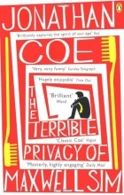 Jonathan Coe - The Terrible Privacy Of Maxwell Sim