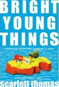 Scarlett Thomas - Bright Young Things