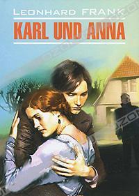 Leonhard Frank - Karl und Anna