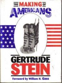 Gertrude Stein - The Making of Americans: Being a History of a Family's Progress