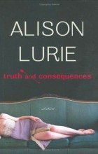 Alison  Lurie - Truth and Consequences