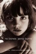 Anna Burns - No Bones