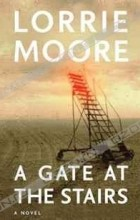 Lorrie Moore - A Gate at the Stairs