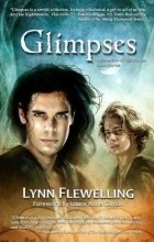 Lynn Flewelling - Glimpses: A Collection of Nightrunner Short Stories