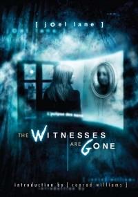 Joel Lane - The Witnesses Are Gone