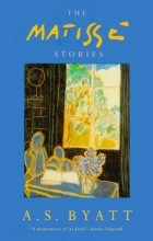 A.S. Byatt - The Matisse Stories (сборник)