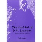 Jack Stewart - The Vital Art of D. H. Lawrence: Vision and Expression