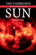 Kenneth R. Lang - The Cambridge Encyclopedia of the Sun