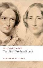 Elizabeth Gaskell - The Life of Charlotte Bronte