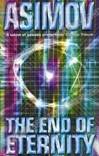 Isaac Asimov - The End of Eternity