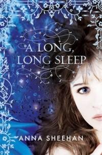 Anna Sheehan - A Long, Long Sleep