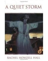Rachel Howzell Hall - A Quiet Storm: A Novel
