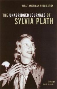 Sylvia Plath - The Unabridged Journals of Sylvia Plath