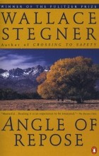 Wallace Stegner - Angle of Repose