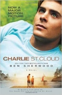Ben Sherwood - The Death and Life of Charlie St. Cloud