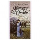 Lucy Maud Montgomery - Kilmeny of the Orchard
