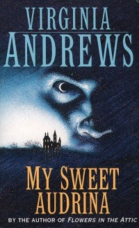 Virginia Andrews - My sweet Audrina