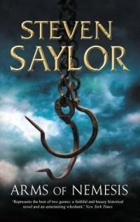 Steven Saylor - Arms of Nemesis