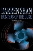 Darren Shan - Hunters of the Dusk