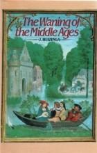 Johan Huizinga - The Waning of the Middle Ages