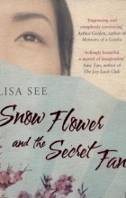 Lisa See - Snow Flower and Secret Fan