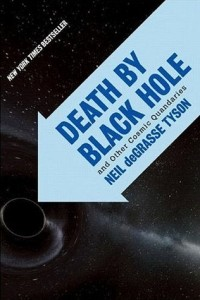Neil deGrasse Tyson - Death by Black Hole: And Other Cosmic Quandaries