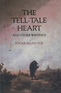 Edgar Allan Poe - The Tell-Tale Heart and Other Writings